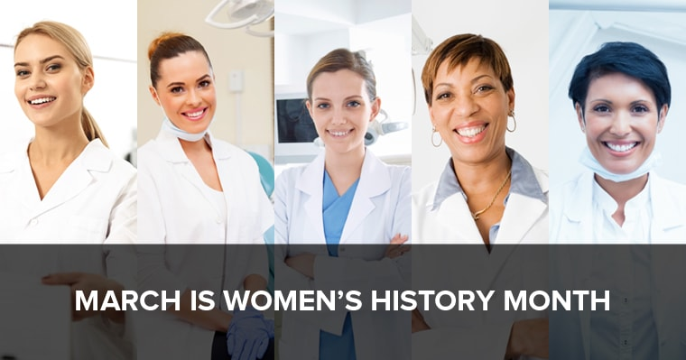March is Women's History Month - Here are some of the leading ladies of dentistry.