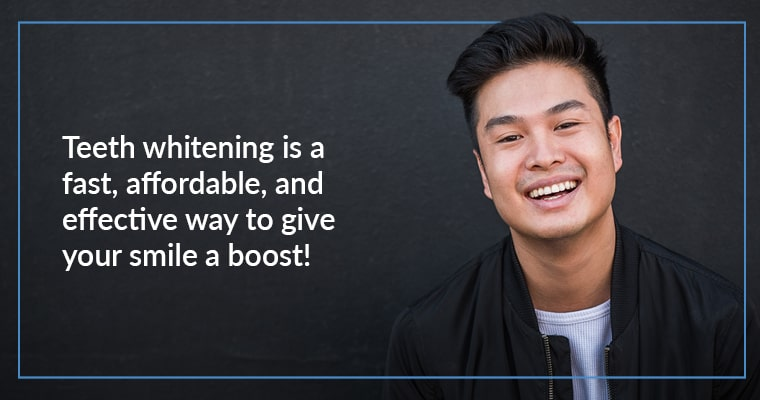 Teeth whitening is a fast, affordable, and effective way to give your smile a boost!